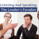 Listening And Speaking: The Leader's Paradox