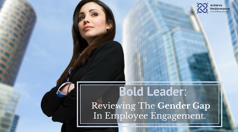 Bold Leaders: Reviewing The Gender Gap In Employee Engagement