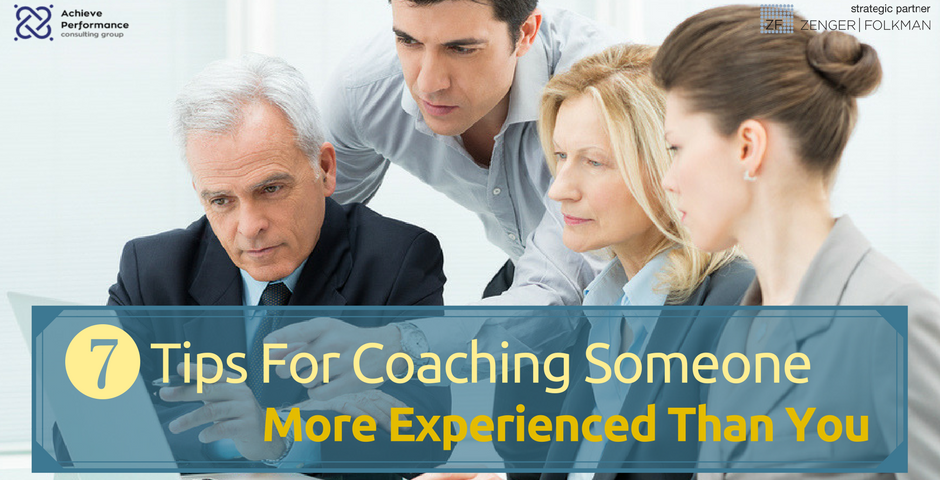 7 Tips For Coaching Someone More Experienced Than You