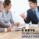 Six Keys To Becoming A Great Persuader